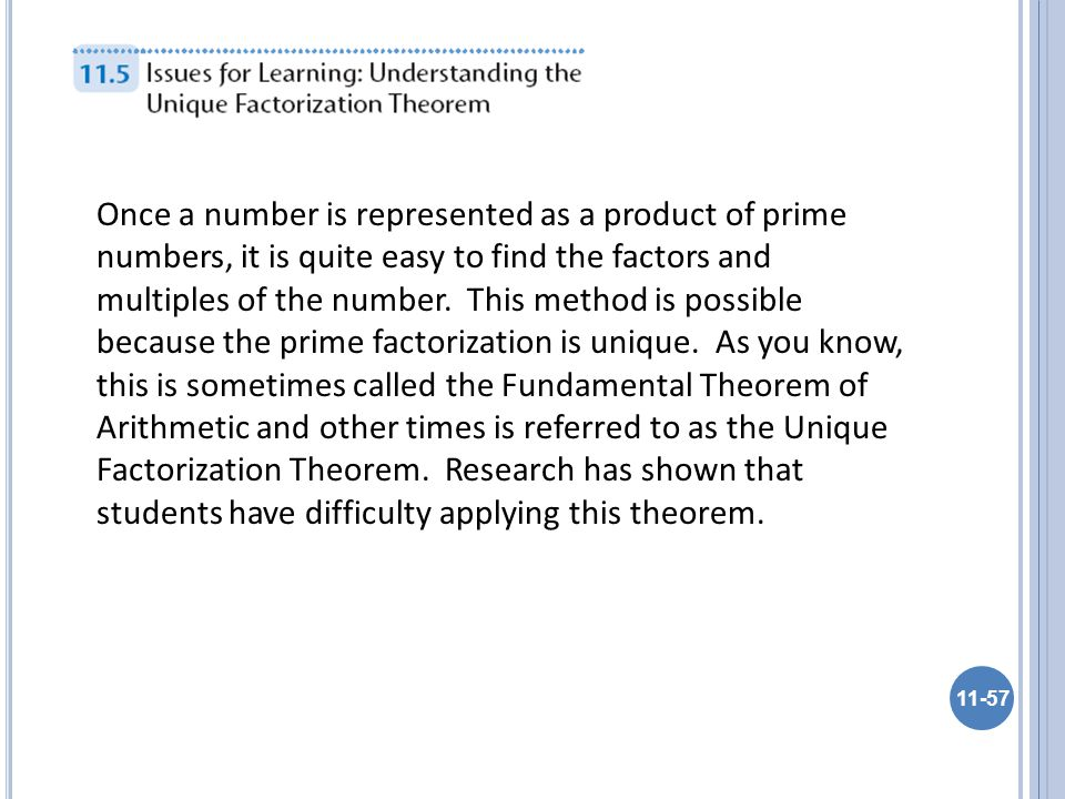 Once a number is represented as a product of prime numbers, it is quite easy to find the factors and multiples of the number. This method is possible