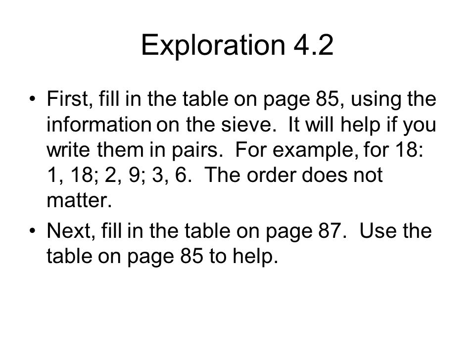 Exploration 4.2 First, fill in the table on page 85, using the information on the sieve.