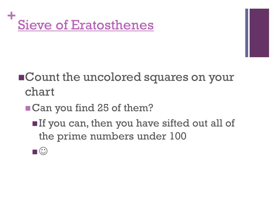 + Sieve of Eratosthenes Circle the next prime number, 7.