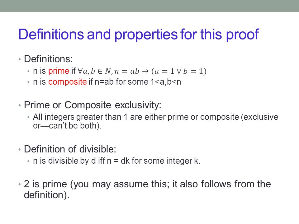 Definitions and properties for this proof (cont.) Goes without saying at this point: The set of Integers is closed under addition and multiplication Use algebra as needed