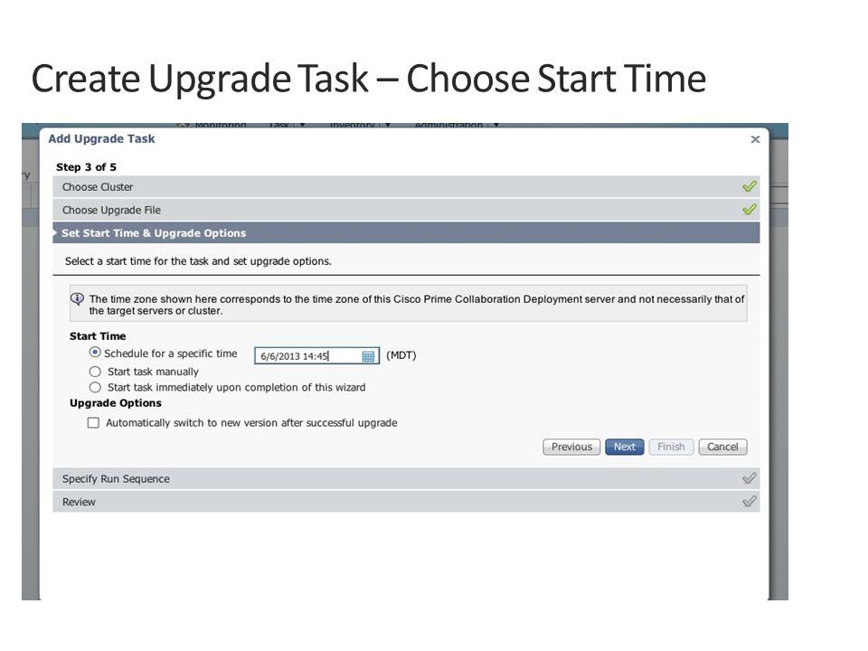 Create Upgrade Task – Choose Start Time
