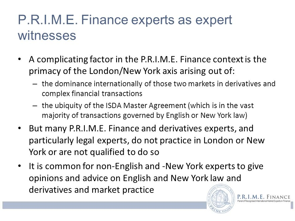 P.R.I.M.E. Finance experts as expert witnesses A complicating factor in the P.R.I.M.E.