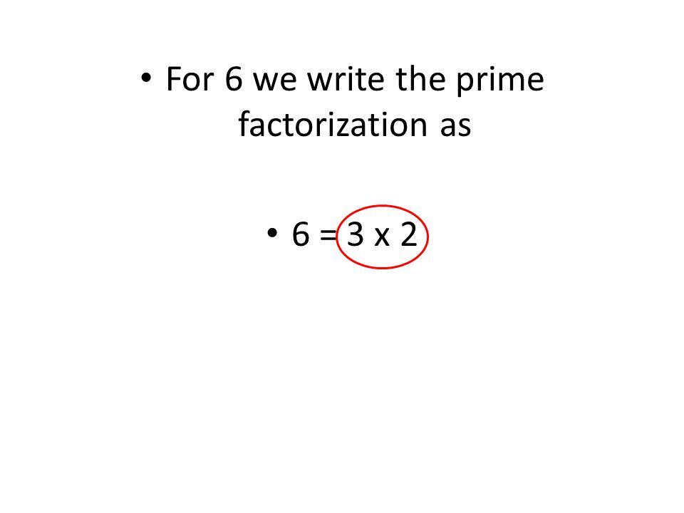 How do we find the prime factorization? Division by primes Factor Tree