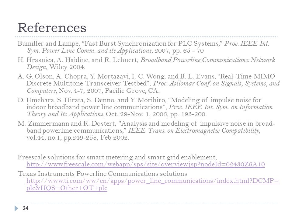 References Bumiller and Lampe, Fast Burst Synchronization for PLC Systems, Proc.