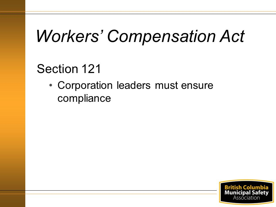 Workers' Compensation Act Section 121 Corporation leaders must ensure compliance