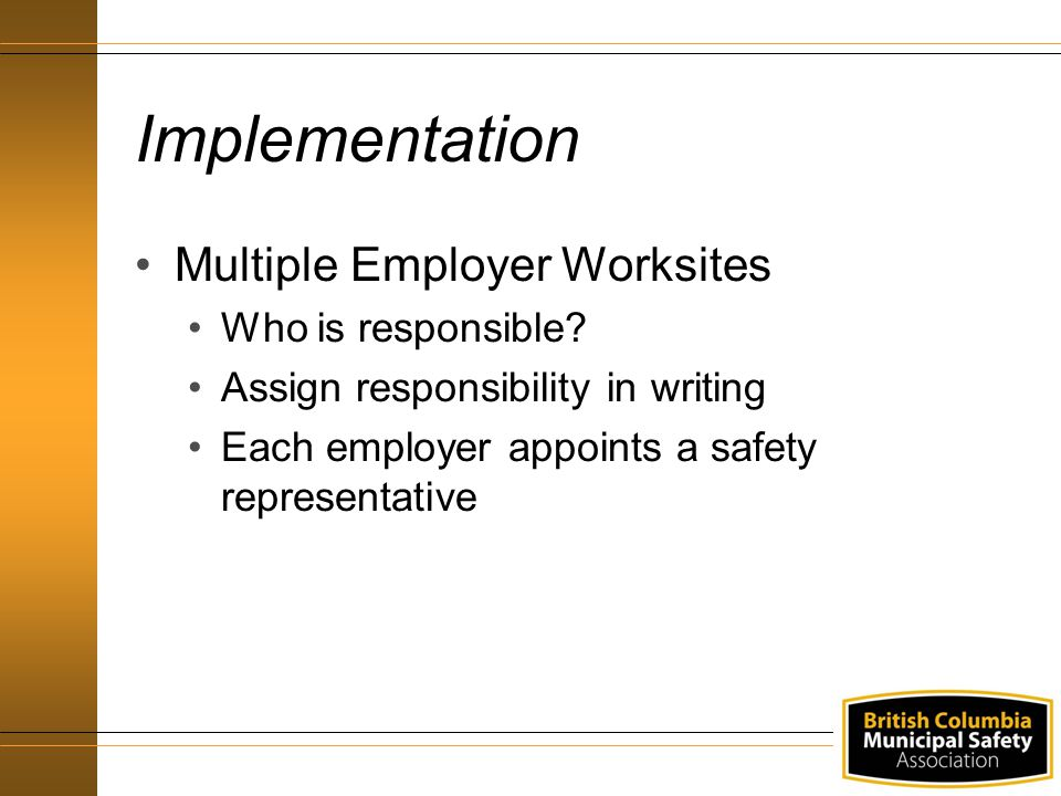 Implementation Multiple Employer Worksites Who is responsible.