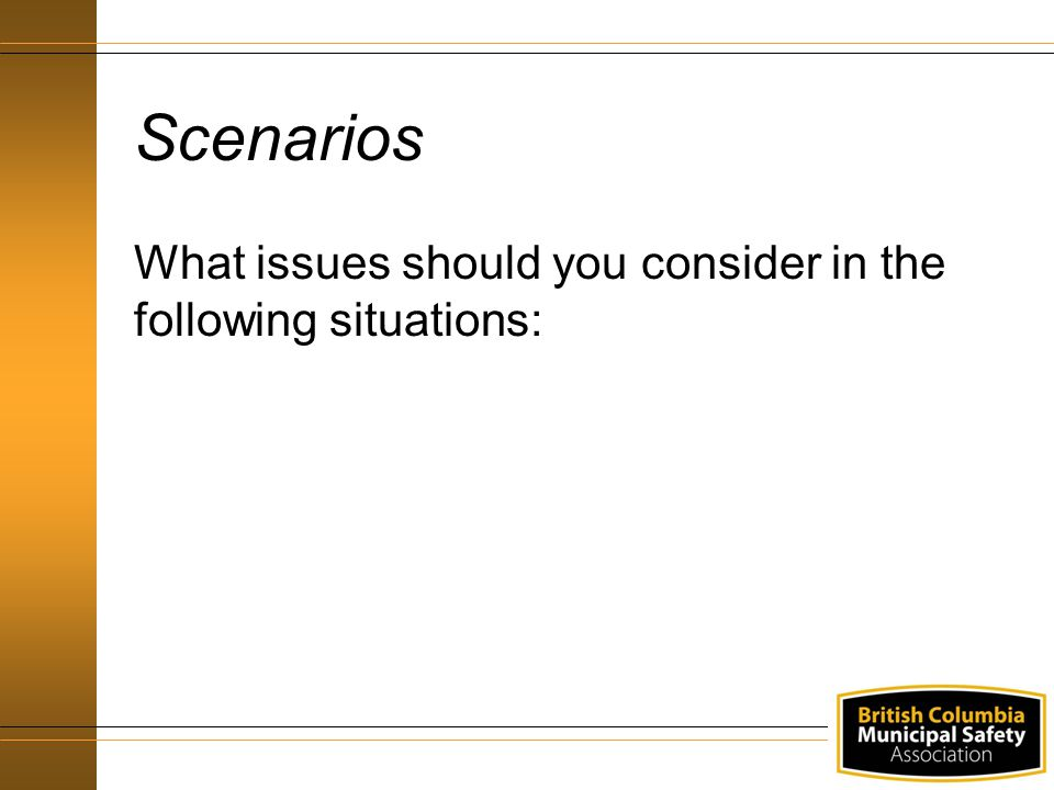 Scenarios What issues should you consider in the following situations: