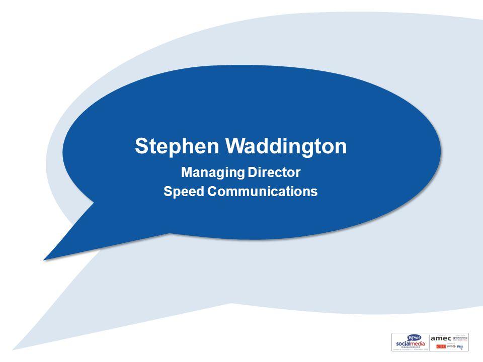 Stephen Waddington Managing Director Speed Communications