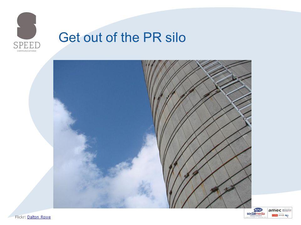 Flickr: Dalton RoweDalton Rowe Get out of the PR silo