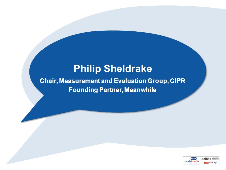 Philip Sheldrake Chair, Measurement and Evaluation Group, CIPR Founding Partner, Meanwhile