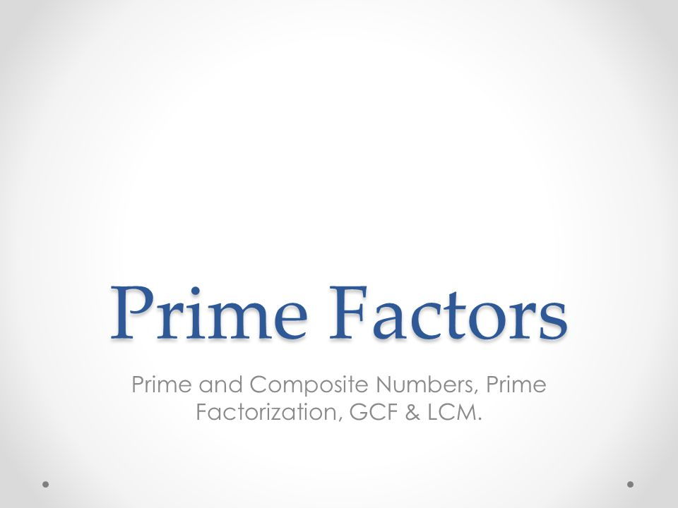 Checklist Points Understand the difference between a prime and composite number.
