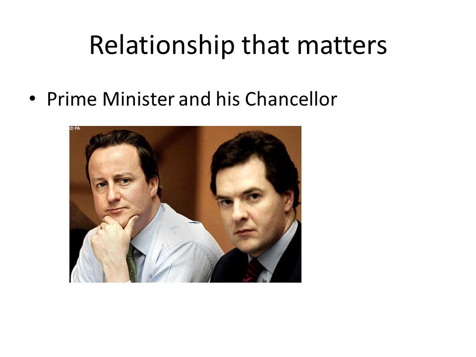 Relationship that matters Prime Minister and his Chancellor