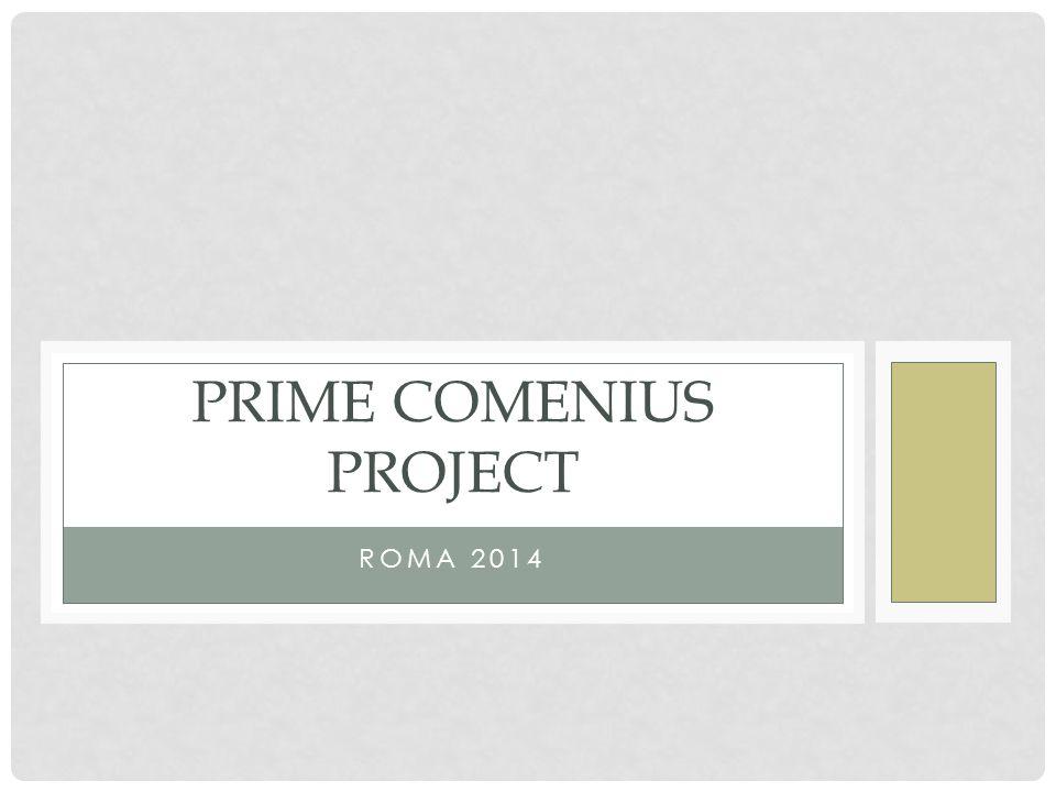 ROMA 2014 PRIME COMENIUS PROJECT