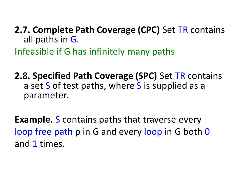 2.7. Complete Path Coverage (CPC) Set TR contains all paths in G.
