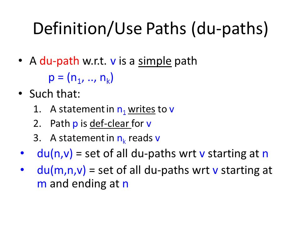 Definition/Use Paths (du-paths) A du-path w.r.t.