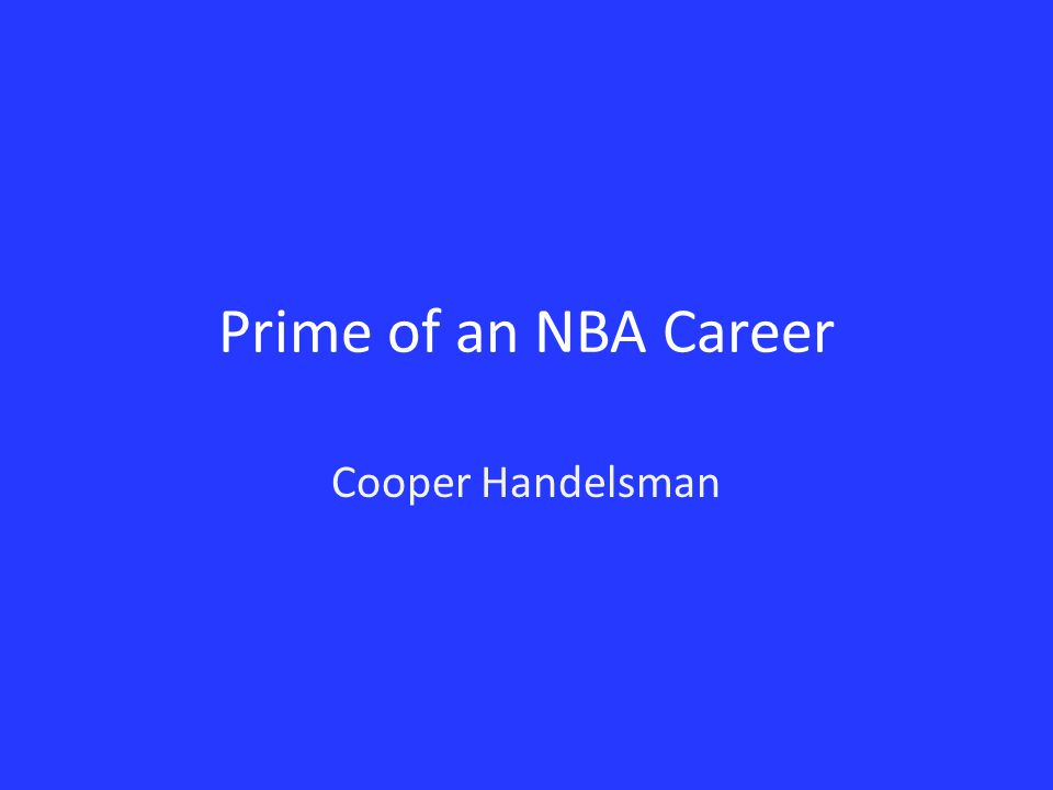 Prime of an NBA Career Cooper Handelsman