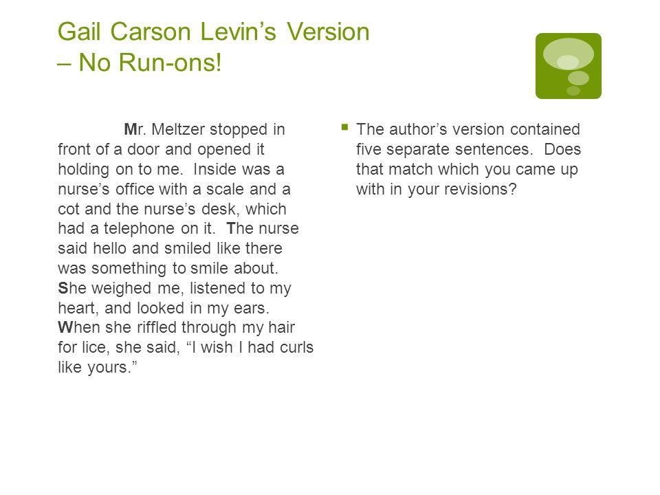 Gail Carson Levin's Version – No Run-ons.Mr.