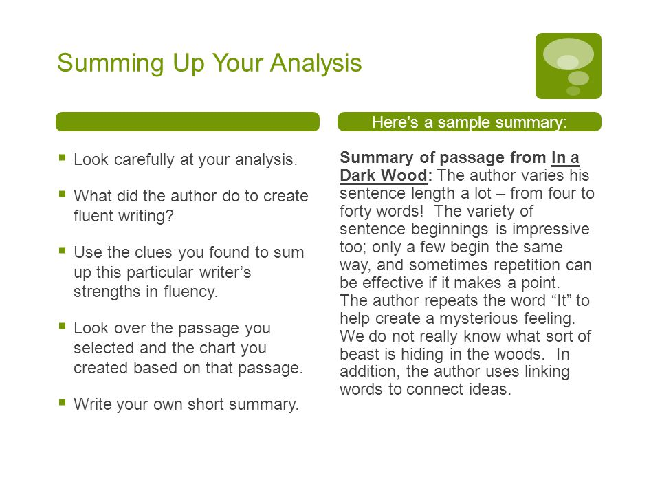 Summing Up Your Analysis  Look carefully at your analysis.