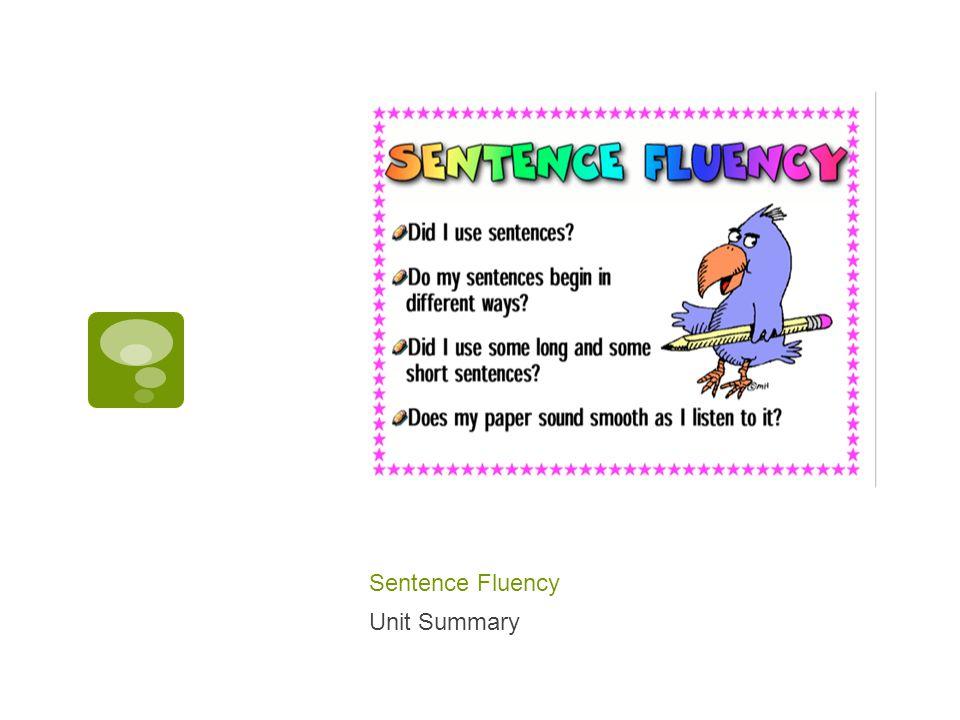 Sentence Fluency Unit Summary