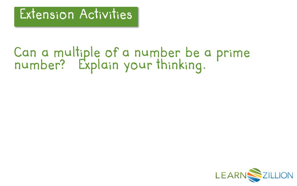 Can a multiple of a number be a prime number? Explain your thinking.