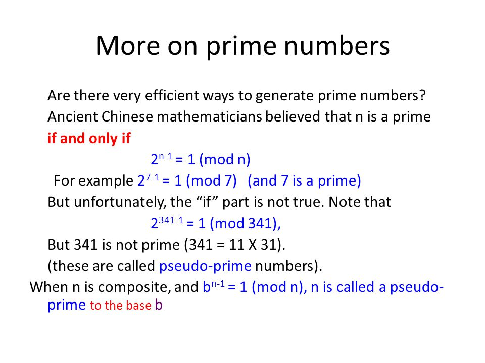 More on prime numbers Are there very efficient ways to generate prime numbers? Ancient Chinese mathematicians believed that n is a prime if and only i