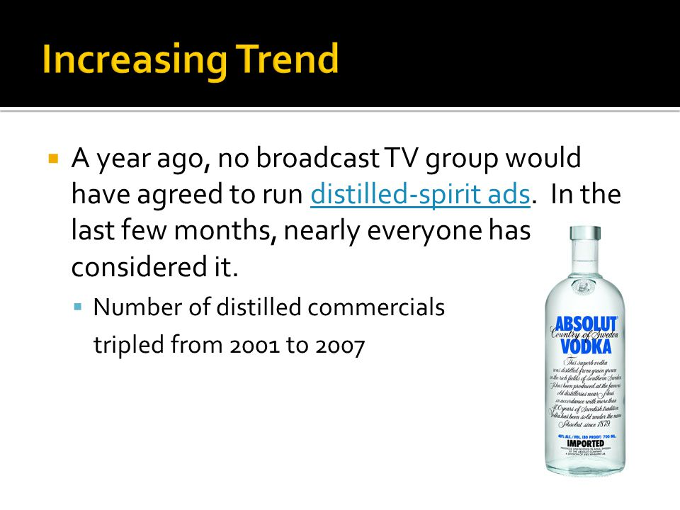  A year ago, no broadcast TV group would have agreed to run distilled-spirit ads.