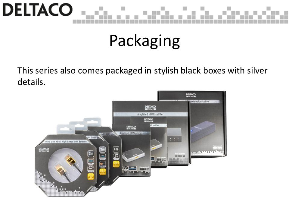 This series also comes packaged in stylish black boxes with silver details. Packaging