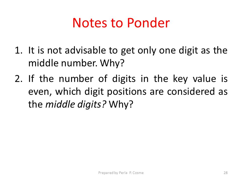 Notes to Ponder 1.It is not advisable to get only one digit as the middle number.