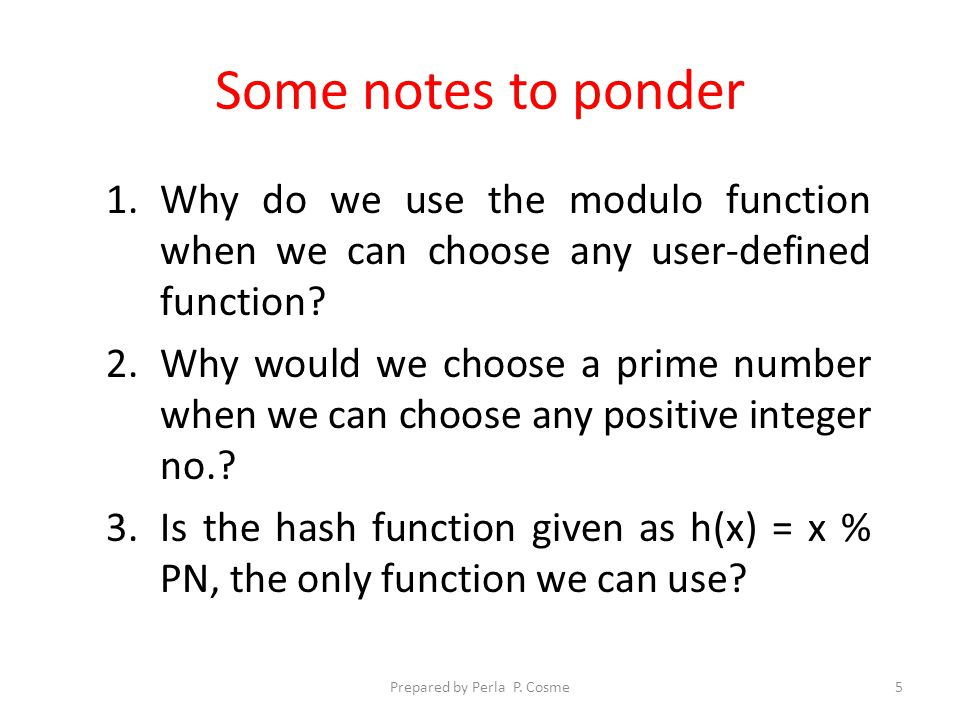 Some notes to ponder 1.Why do we use the modulo function when we can choose any user-defined function.