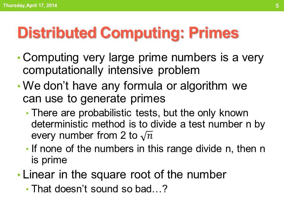 Distributed Computing: Primes Thursday, April 17, 2014 5