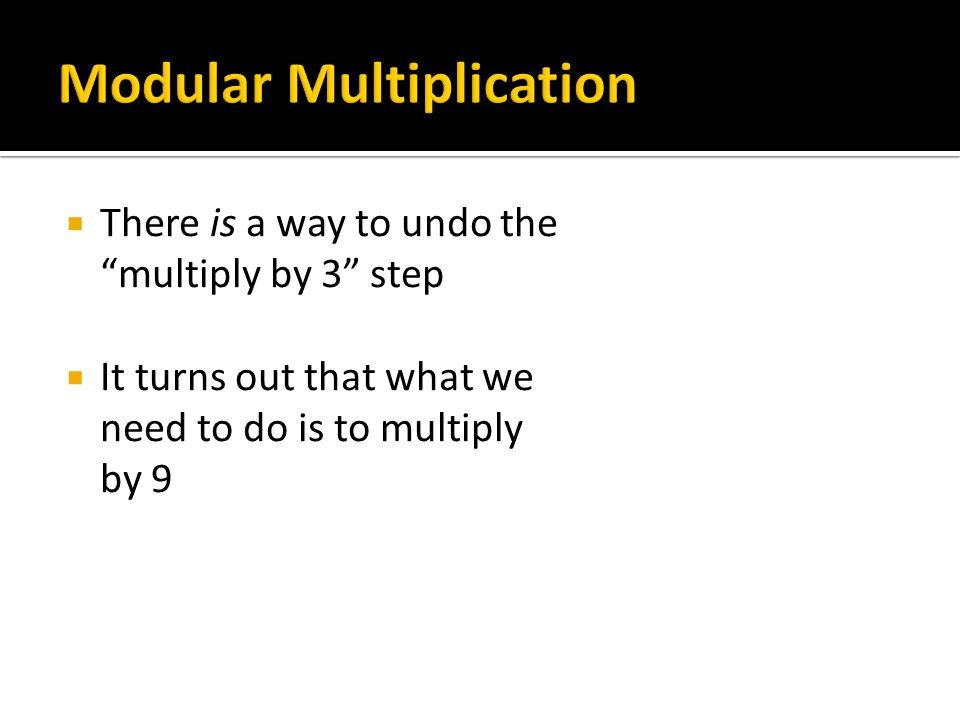 """ There is a way to undo the """"multiply by 3"""" step  It turns out that what we need to do is to multiply by 9"""