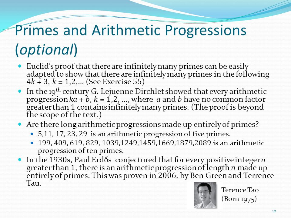 Primes and Arithmetic Progressions (optional) Euclid's proof that there are infinitely many primes can be easily adapted to show that there are infini