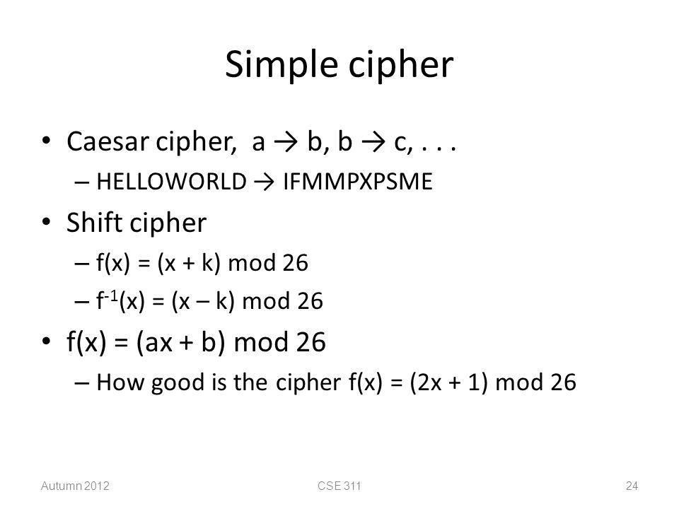 Simple cipher Caesar cipher, a → b, b → c,...