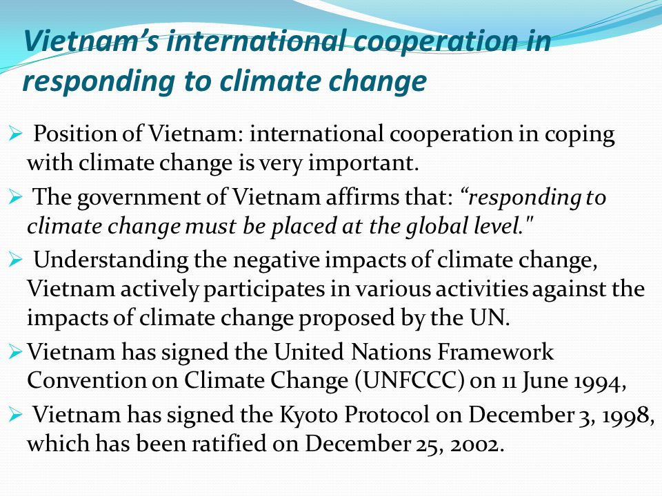 Vietnam's international cooperation in responding to climate change  Position of Vietnam: international cooperation in coping with climate change is