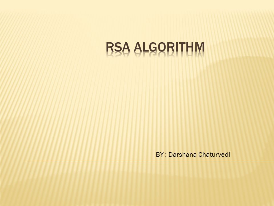  RSA algorithm uses the mathematical properties of modular arithmetic and the computational properties of prime numbers to ensure that Bob and Alice can perform their tasks efficiently but Eve cannot.