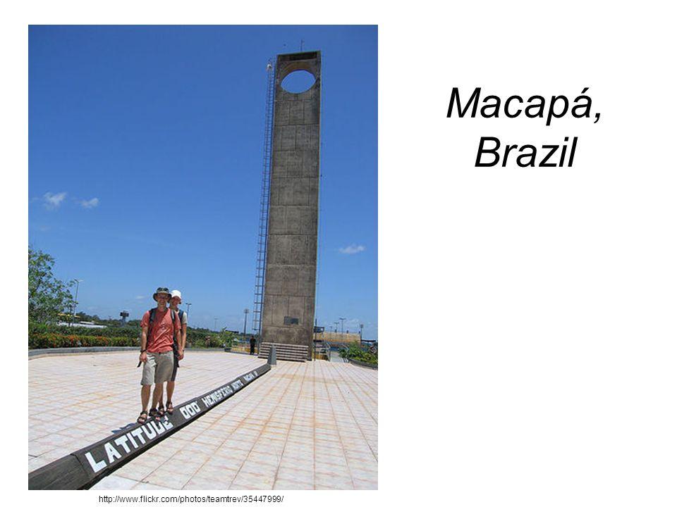 Macapá, Brazil http://www.flickr.com/photos/teamtrev/35447999/