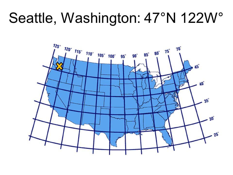 Seattle, Washington: 47°N 122W°