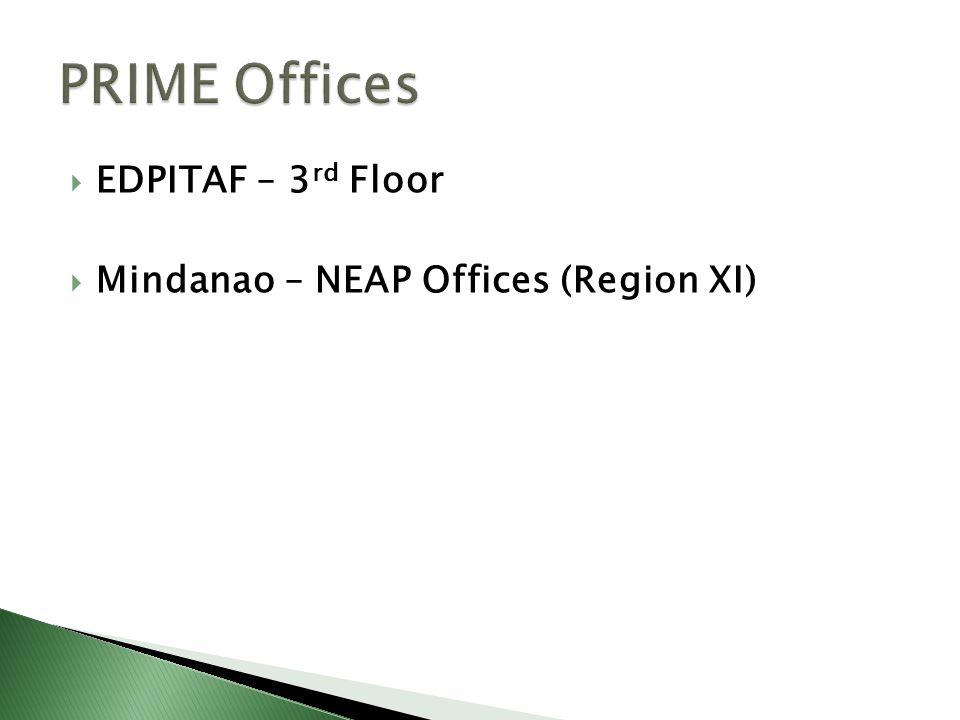  EDPITAF – 3 rd Floor  Mindanao – NEAP Offices (Region XI)