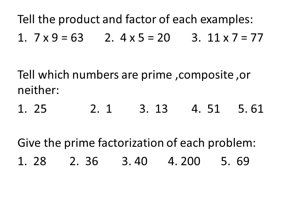 Tell the product and factor of each examples: 1.7 x 9 = 632.