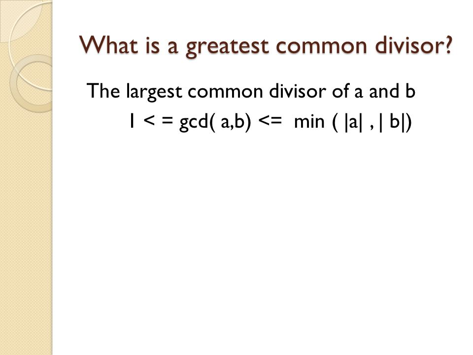 What is a greatest common divisor.