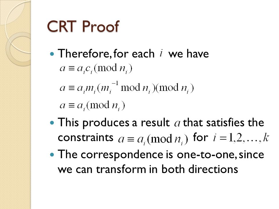 CRT Proof Therefore, for each we have This produces a result that satisfies the constraints for The correspondence is one-to-one, since we can transform in both directions
