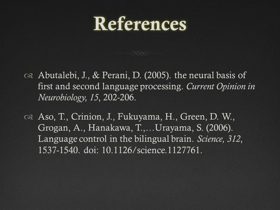 References  Abutalebi, J., & Perani, D. (2005).
