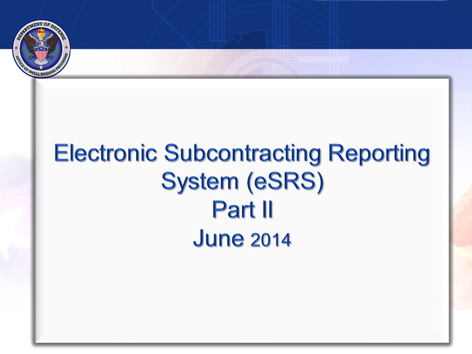 2 Part I Regulations Overview Reports in eSRS Part II Guidance for Reviewing Reports in eSRS Resources