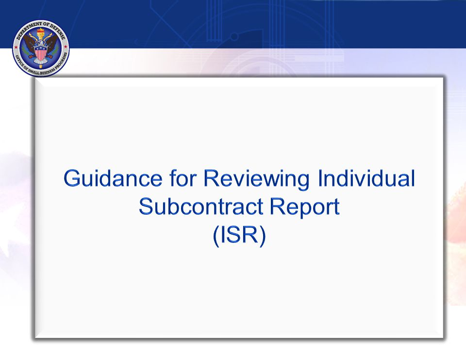 Reviewing SSRs for Commercial Subcontracting Plan   Total Dollars represent all subcontracting performed in the US for entire product line or service for both Federal Government and non-Federal Government contracts as negotiated in the subcontract plan   Cannot show negative $ 34