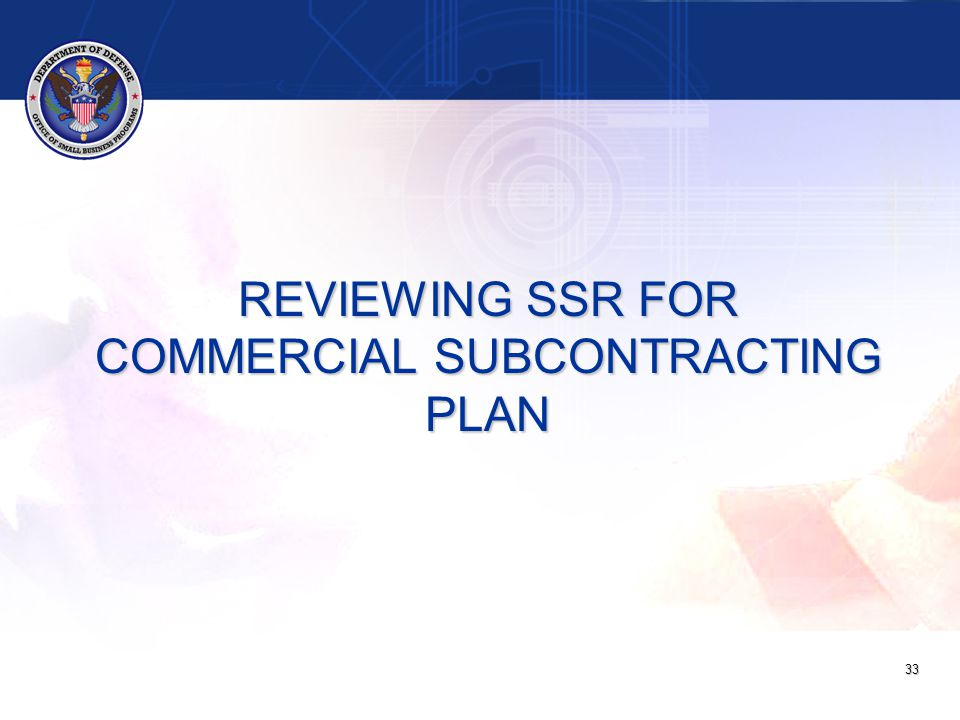 REVIEWING SSR FOR COMMERCIAL SUBCONTRACTING PLAN 33
