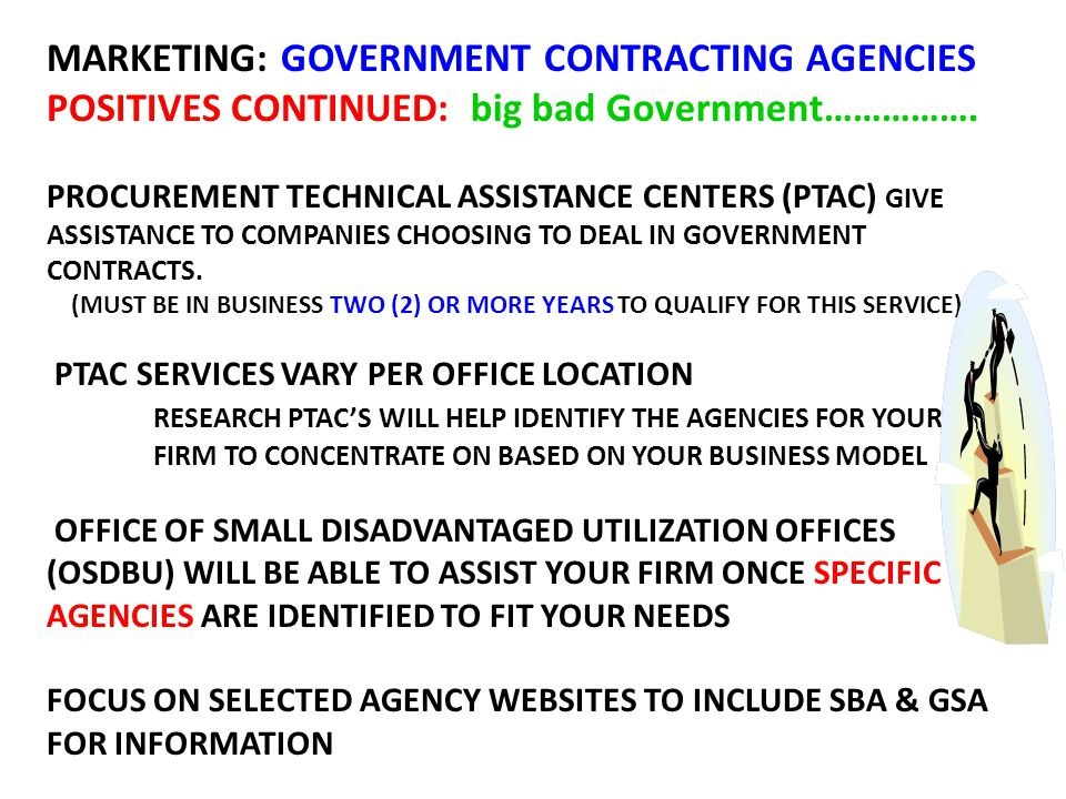 MARKETING: GOVERNMENT CONTRACTING AGENCIES POSITIVES CONTINUED: big bad Government…………….