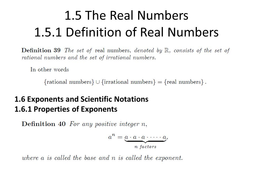 1.5 The Real Numbers 1.5.1 Definition of Real Numbers 1.6 Exponents and Scientific Notations 1.6.1 Properties of Exponents