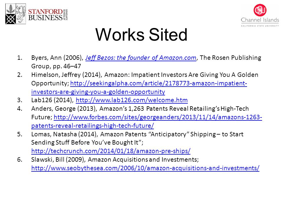 Works Sited 1.Byers, Ann (2006), Jeff Bezos: the founder of Amazon.com, The Rosen Publishing Group, pp.