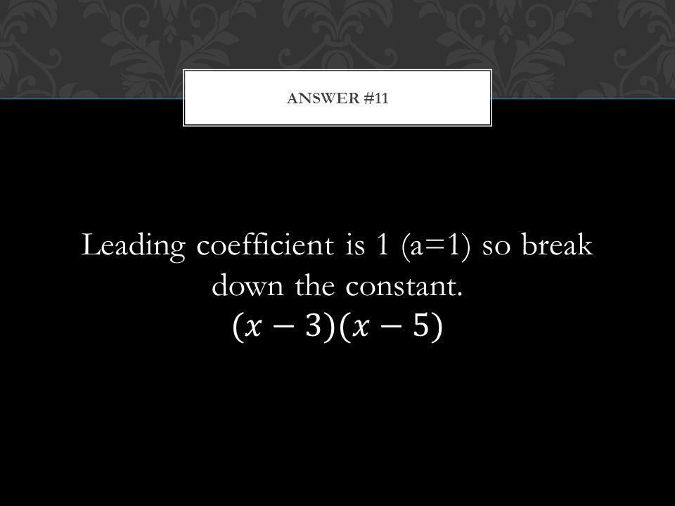 ANSWER #11