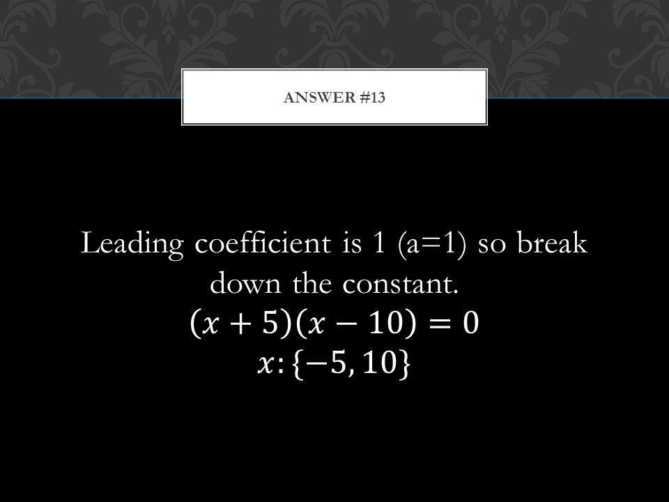 ANSWER #13